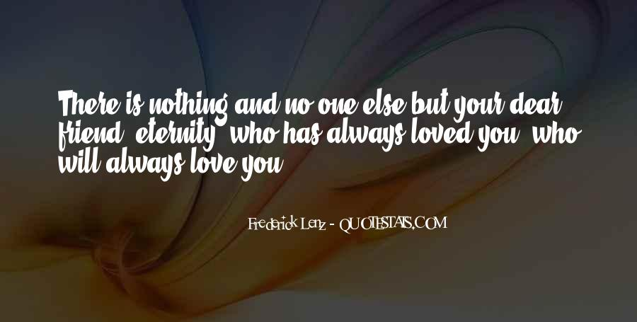 I Love You My Dear Friend Quotes #1138363