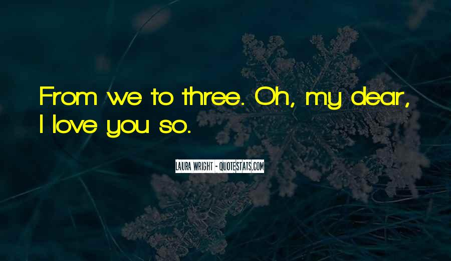 I Love You My Dear Quotes #1309758