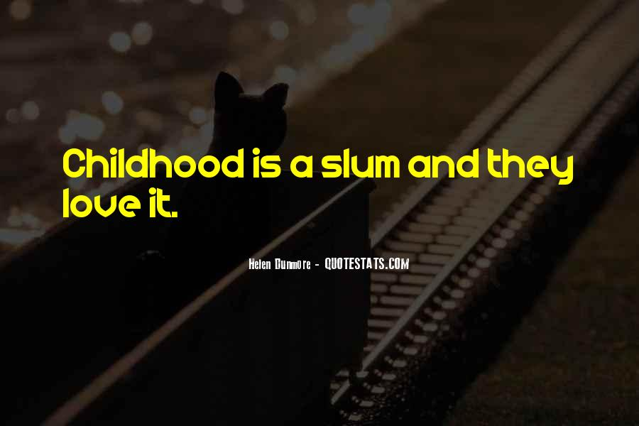 I Love You Since Childhood Quotes #226149