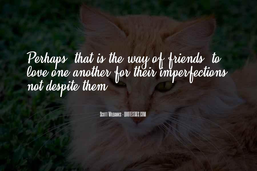 I Love Your Imperfections Quotes #365247