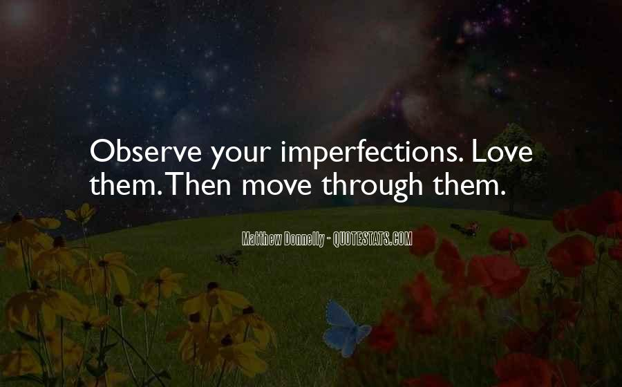 I Love Your Imperfections Quotes #654603