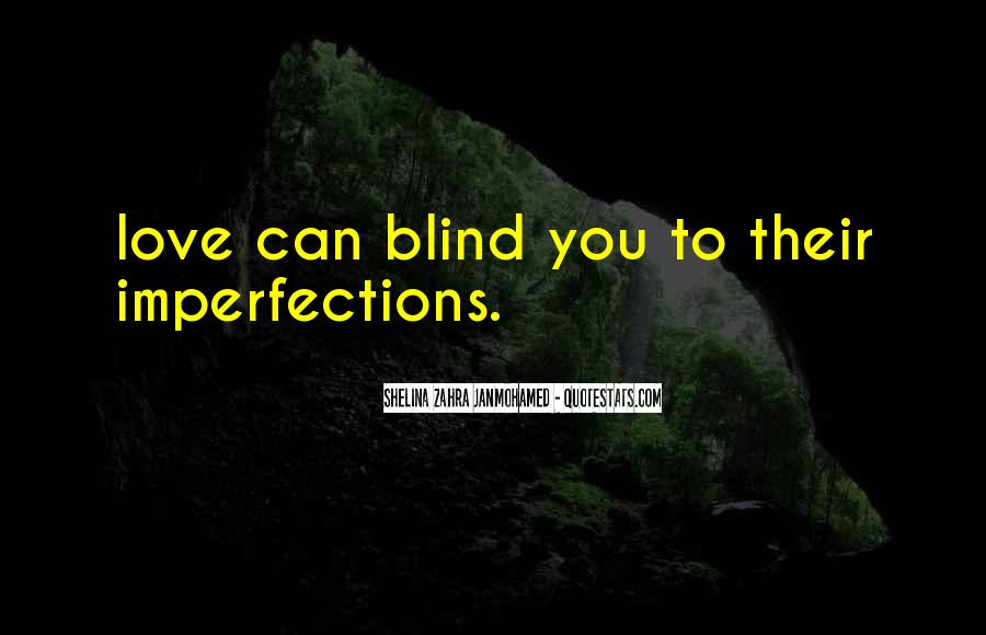 I Love Your Imperfections Quotes #683430