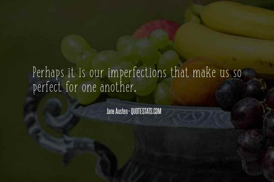 I Love Your Imperfections Quotes #921663