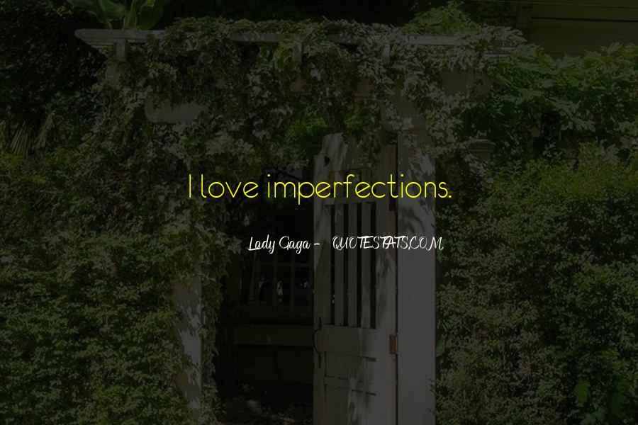 I Love Your Imperfections Quotes #956368