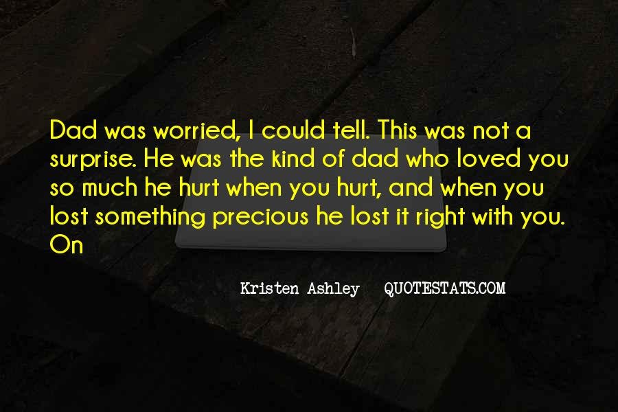 I Loved Him And He Hurt Me Quotes #266533