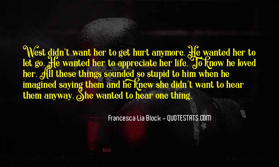 I Loved Him And He Hurt Me Quotes #269825
