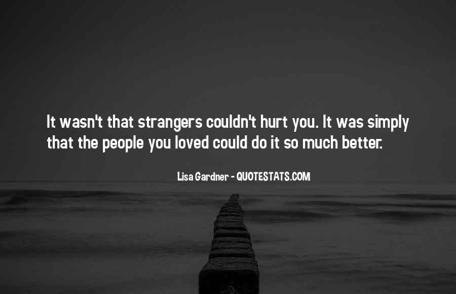 I Loved Him And He Hurt Me Quotes #274892