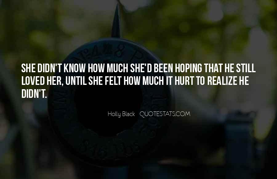 I Loved Him And He Hurt Me Quotes #301132