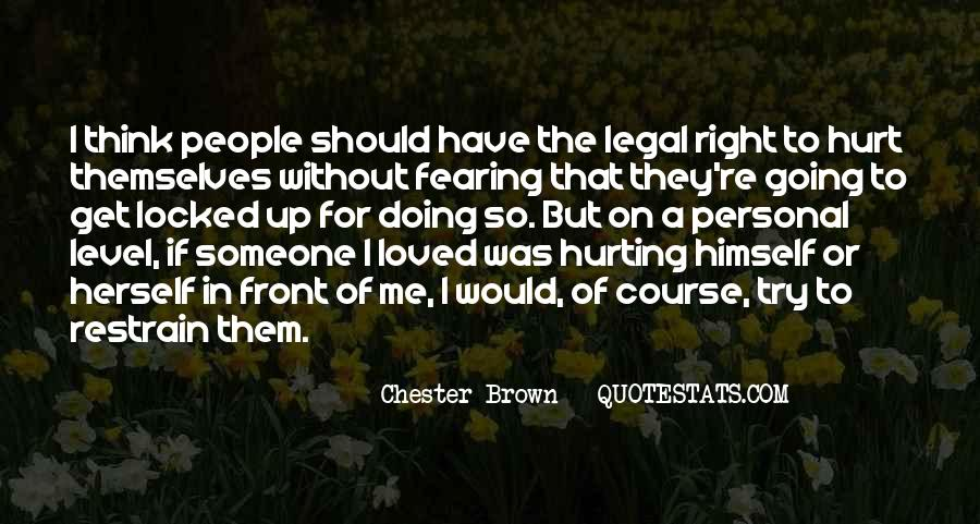 I Loved Him And He Hurt Me Quotes #318874