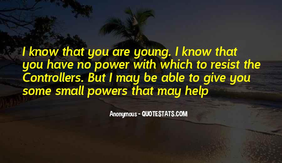 I May Be Young But Quotes #1429941