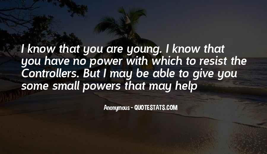 I May Be Young Quotes #1429941