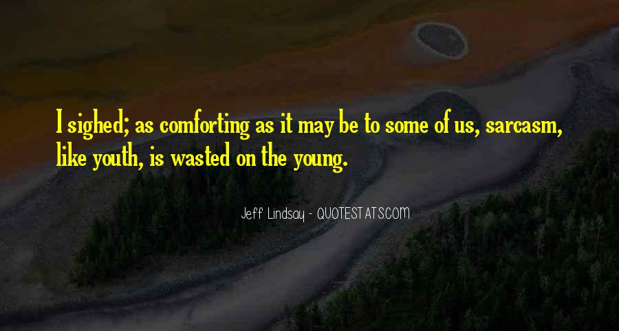 I May Be Young Quotes #1789284
