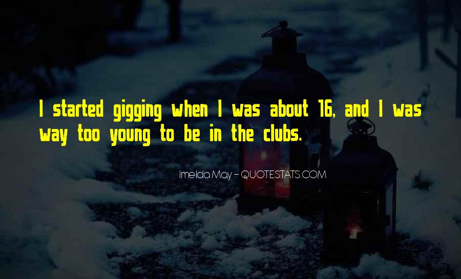 I May Be Young Quotes #35174
