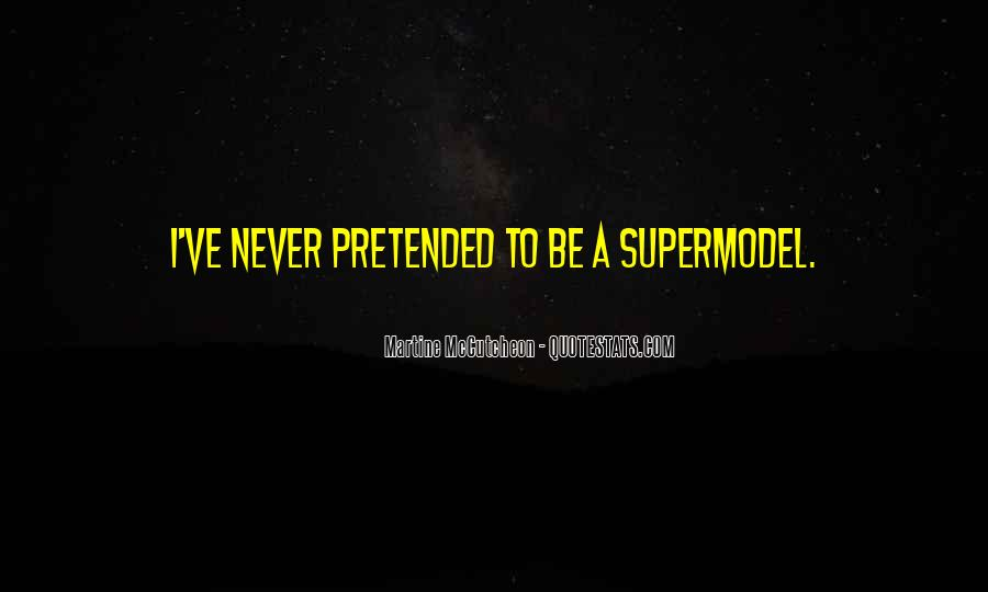 I May Not Be A Supermodel Quotes #100910