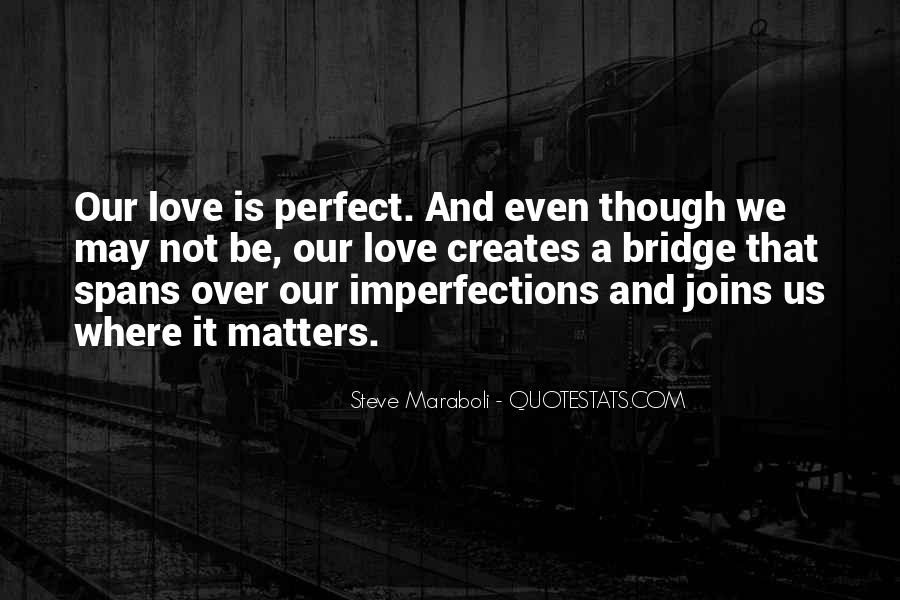 Top 32 I May Not Be Perfect But I Love You Quotes: Famous ...