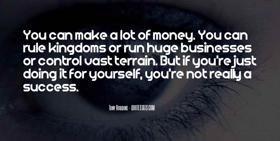 I May Not Have A Lot Of Money Quotes #15777