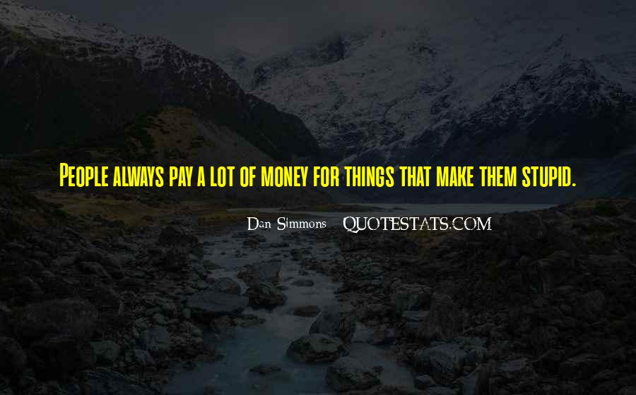 I May Not Have A Lot Of Money Quotes #21506
