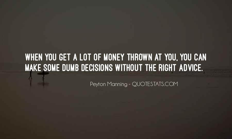 I May Not Have A Lot Of Money Quotes #2707