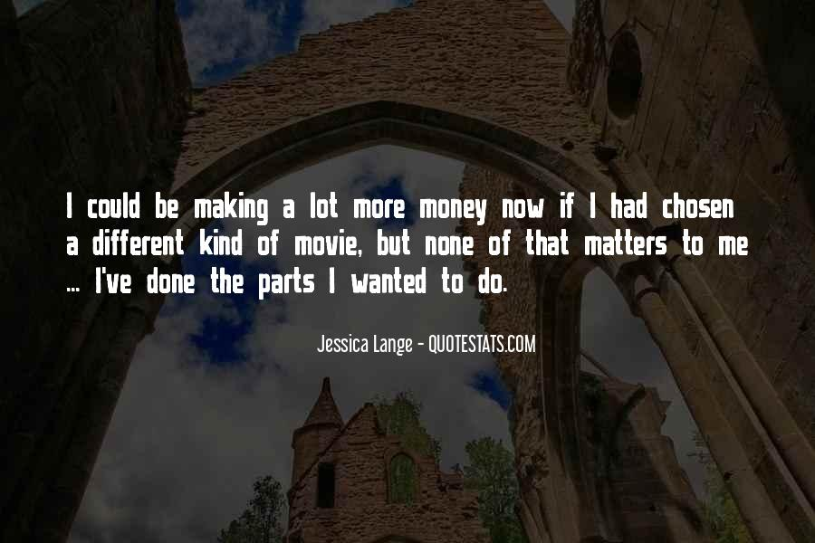 I May Not Have A Lot Of Money Quotes #4155