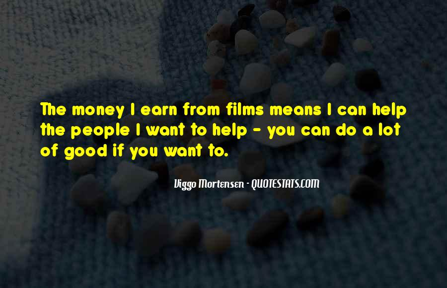 I May Not Have A Lot Of Money Quotes #4348