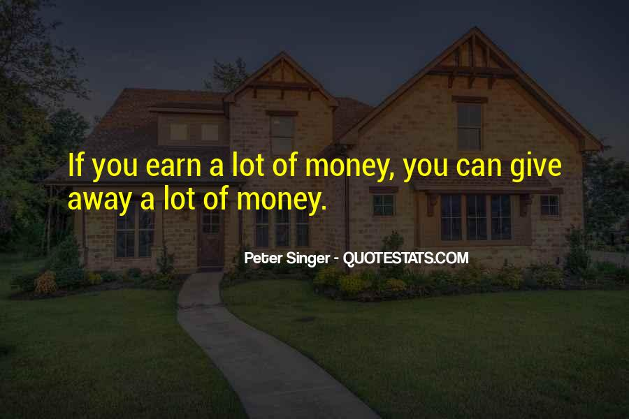 I May Not Have A Lot Of Money Quotes #43598