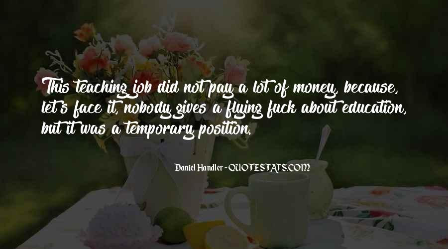 I May Not Have A Lot Of Money Quotes #44151