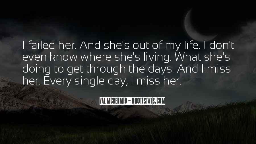 I Miss My Single Life Quotes #1752366