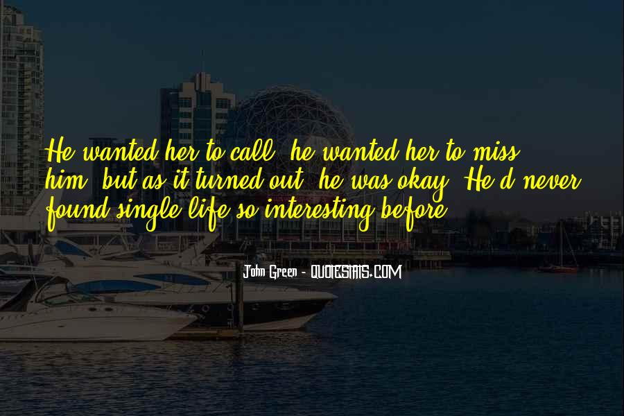 I Miss My Single Life Quotes #913561