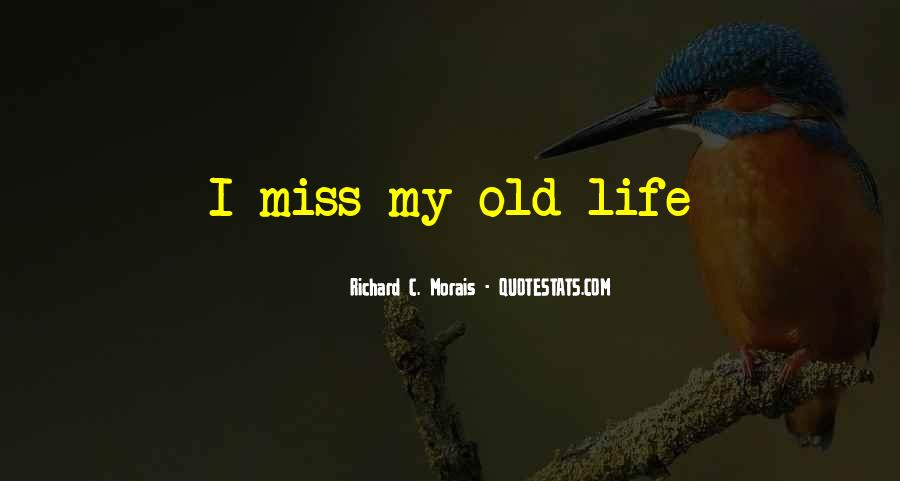 I Miss Your Old You Quotes #329357