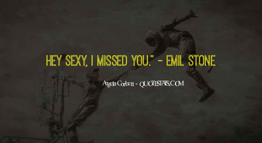 Miss quotes sexy you Flirty Quotes