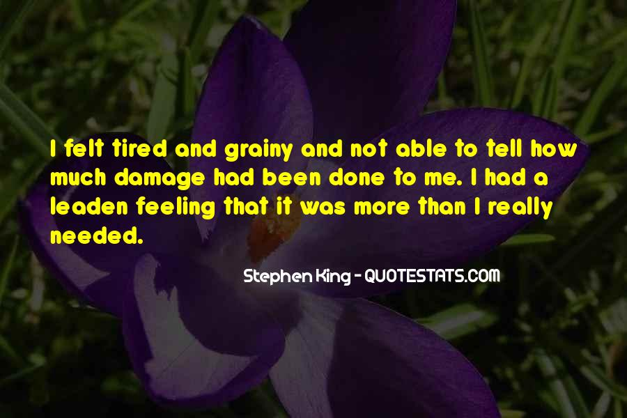 I More Tired Than Quotes #1058803