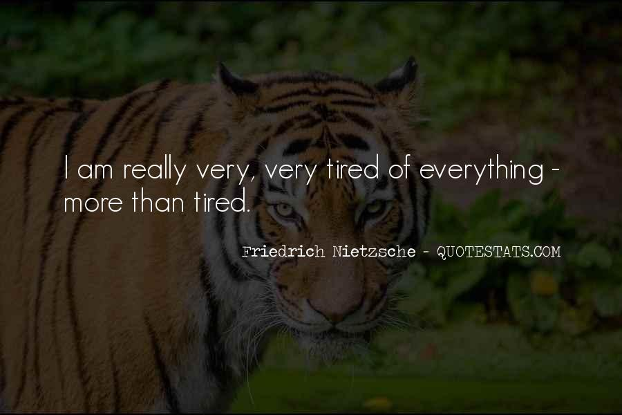 I More Tired Than Quotes #1622580