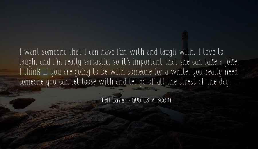 I Need Someone To Love Quotes #1381703