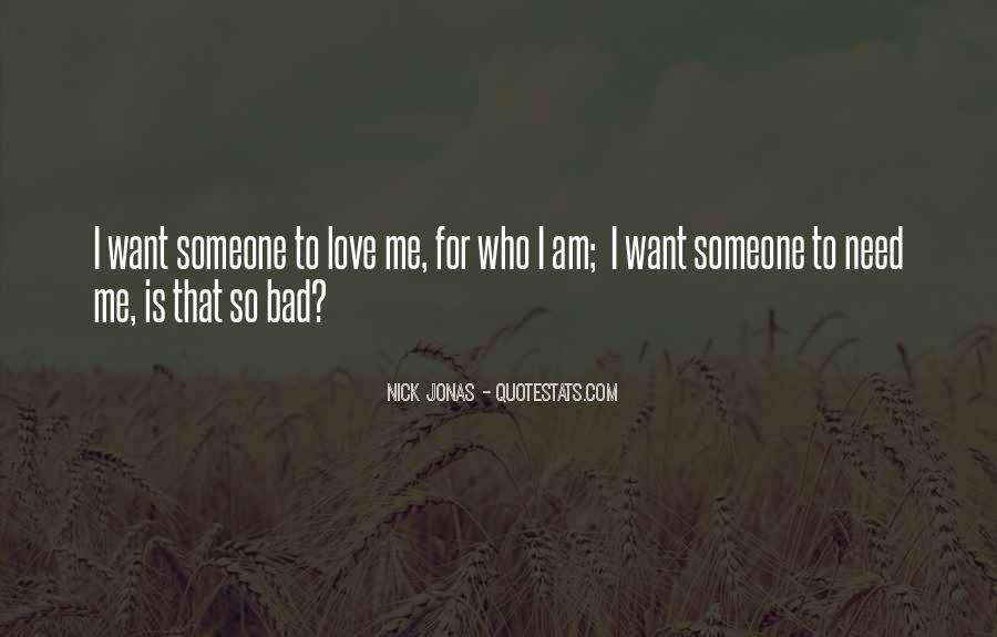 I Need Someone To Love Quotes #1718667