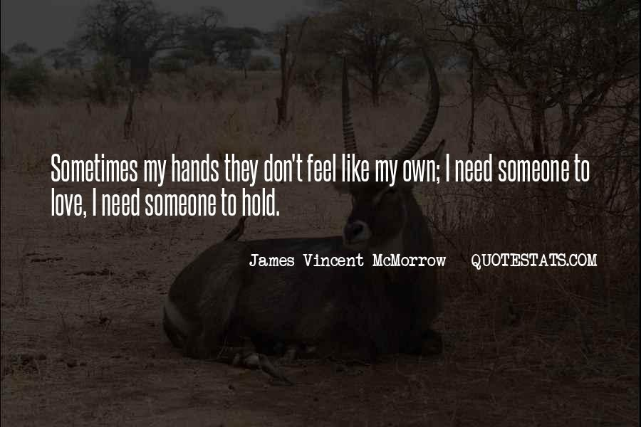 I Need Someone To Love Quotes #643003