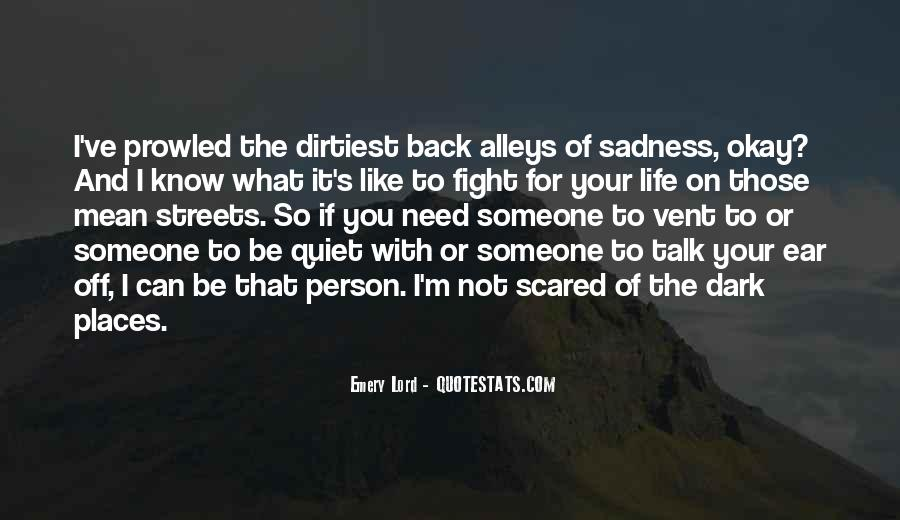 I Need Someone To Talk Quotes #1067937