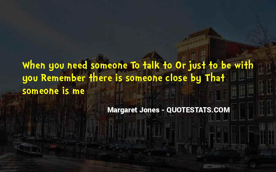 I Need Someone To Talk Quotes #130018
