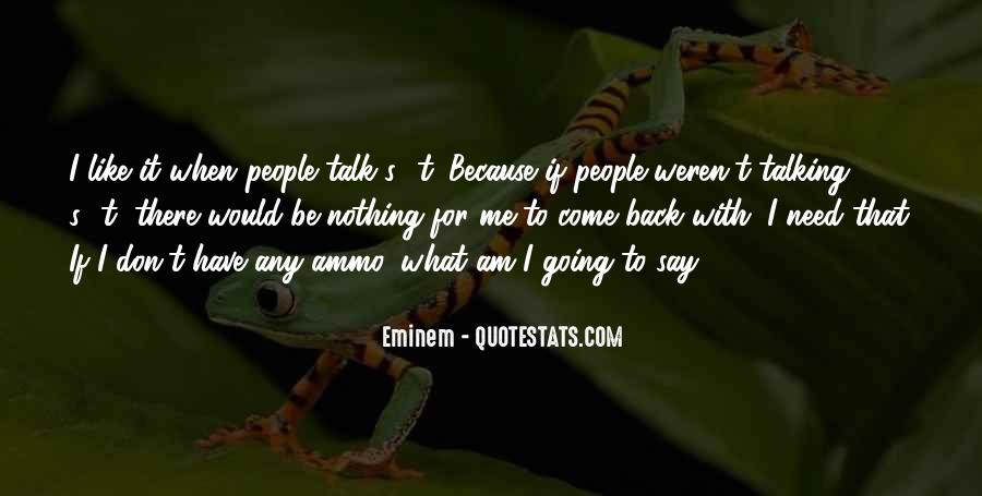 I Need Someone To Talk Quotes #15299