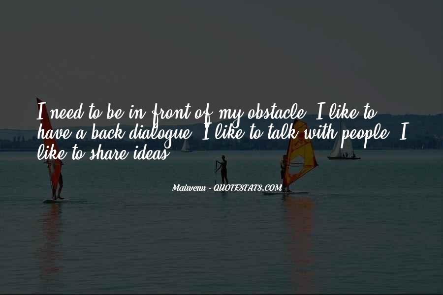 I Need Someone To Talk Quotes #17509