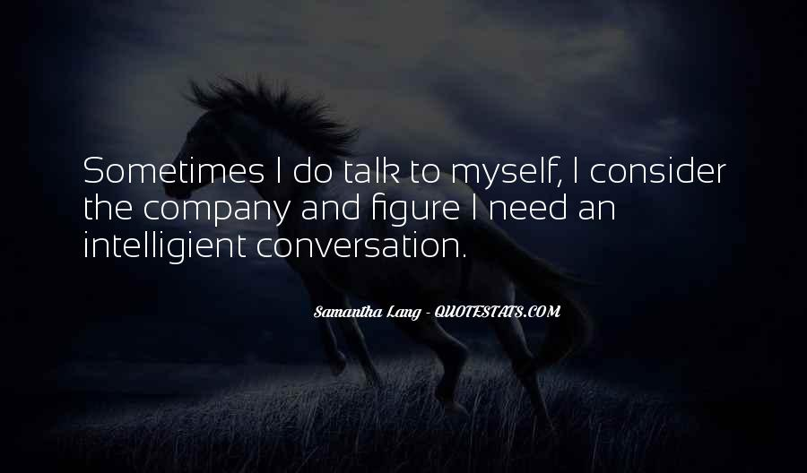 I Need Someone To Talk Quotes #23659