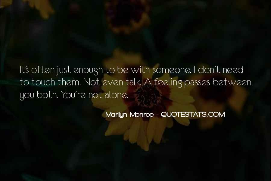 I Need Someone To Talk Quotes #238567