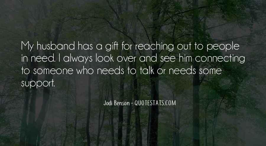 I Need Someone To Talk Quotes #306569