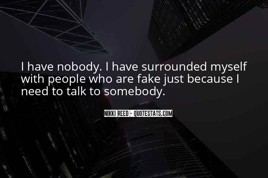 I Need Someone To Talk Quotes #94279