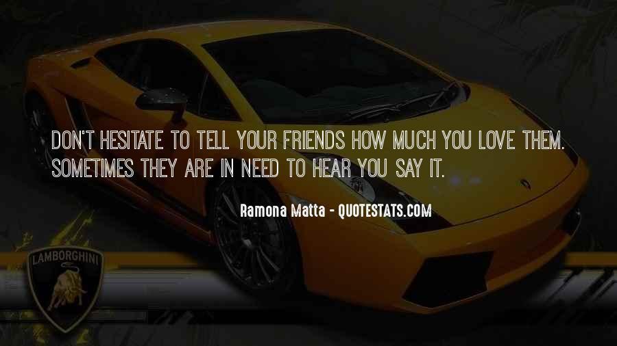 I Need To Hear I Love You Quotes #1278825