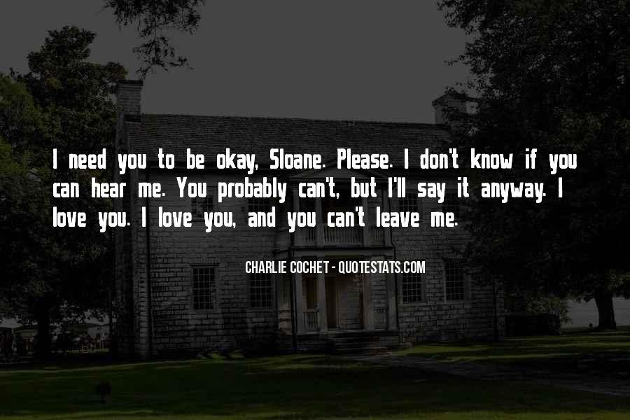 I Need To Hear I Love You Quotes #1622093
