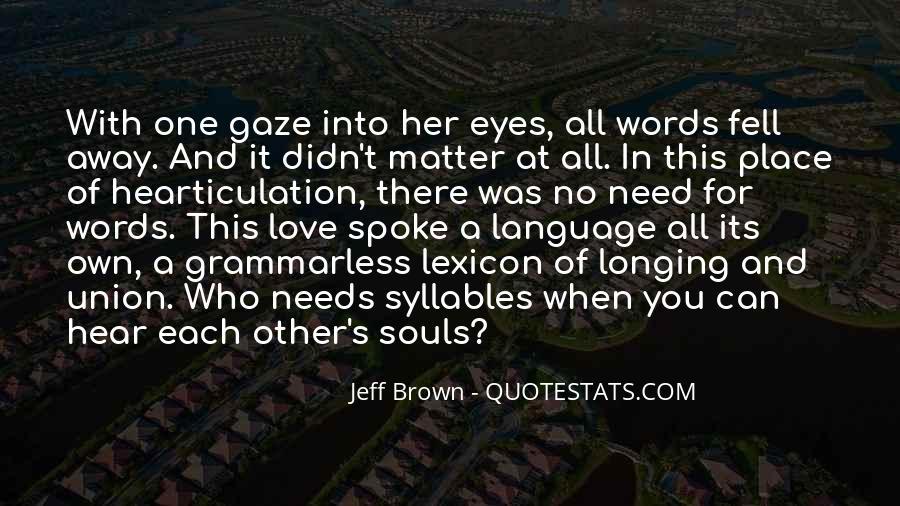 I Need To Hear I Love You Quotes #220005