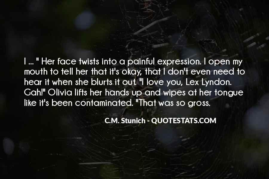 I Need To Hear I Love You Quotes #426573