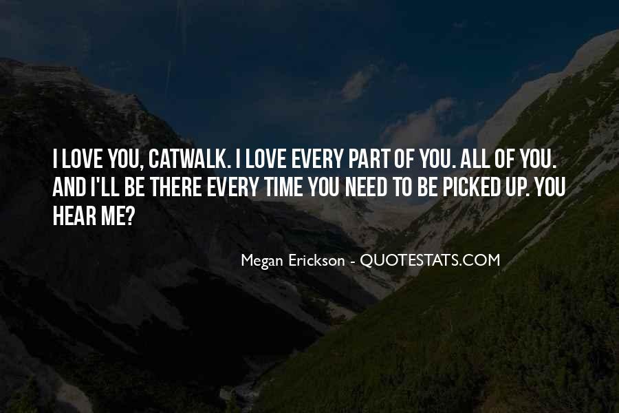 I Need To Hear I Love You Quotes #911609