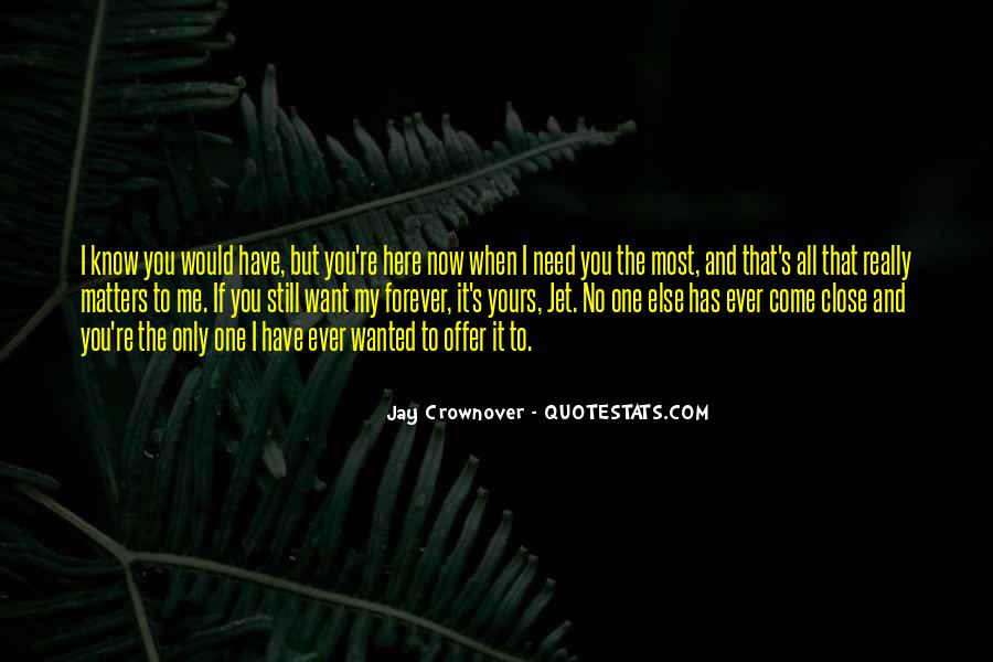 I Need You Close To Me Quotes