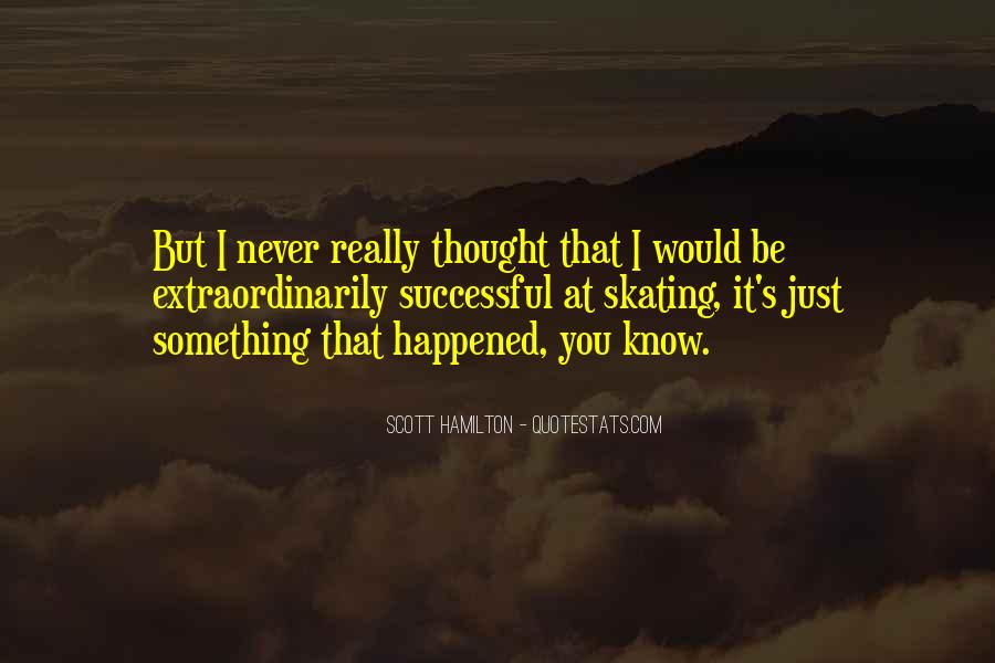 I Never Thought That Quotes #56206